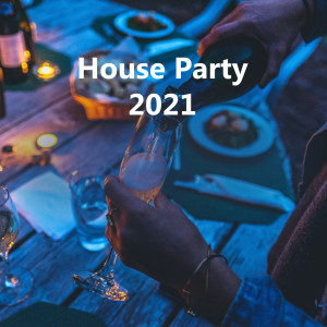 Album House Party 2021 (Explicit) from Various Artists