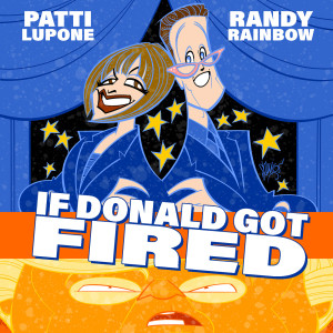 Album If Donald Got Fired (Explicit) from Patti LuPone