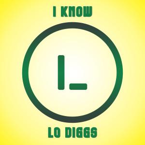 Album I Know Lo Diggs from Lo Diggs