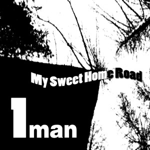 Album My Sweet Home Road from One Man