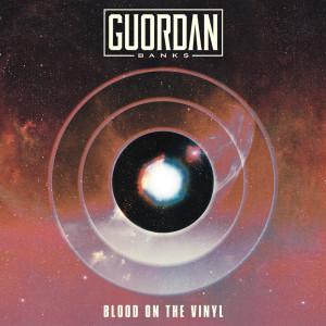 Album BLOOD ON THE VINYL from Guordan Banks