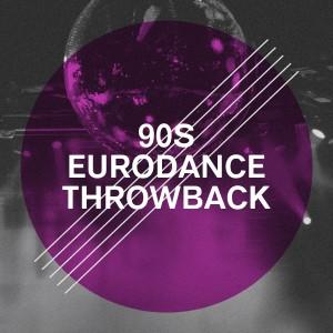 Album 90S Eurodance Throwback from Best of Eurodance