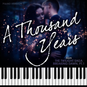 """Hollywood Movie Theme Orchestra的專輯A Thousand Years (From """"The Twilight Saga: Breaking Dawn, Pt. 1"""") [Piano Version]"""