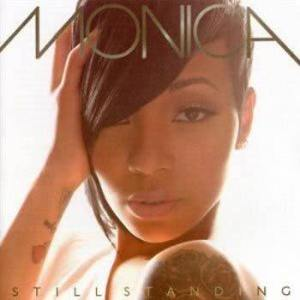 Listen to Still Standing song with lyrics from Monica