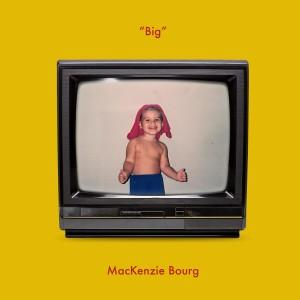 Album Big from Mackenzie Bourg