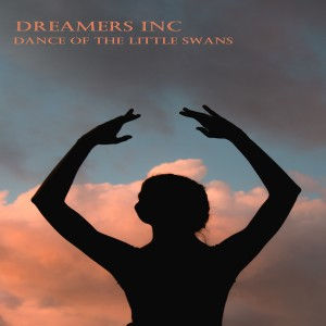 Album Dance of the Little Swans from Dreamers Inc.