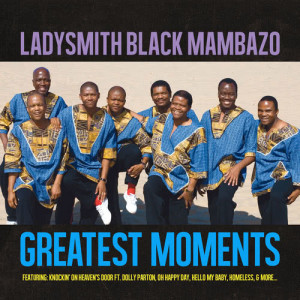 Album Greatest Moments Of from Ladysmith Black Mambazo