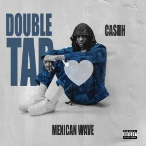 Album Double Tap / Mexican Wave (Explicit) from Cashh