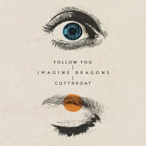Imagine Dragons的專輯Follow You / Cutthroat