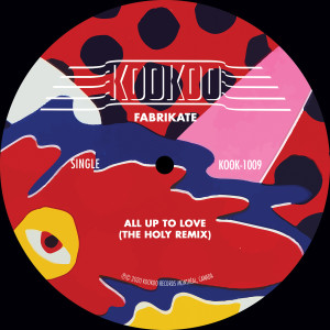 Album All up to Love (The Holy Remix) from Fabrikate
