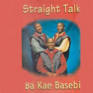 Album Ba Kae Basebi from Straight Talk