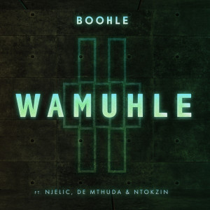 Listen to Wamuhle song with lyrics from Boohle