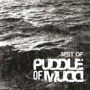 Album Best Of from Puddle Of Mudd