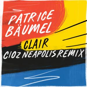 Album Clair (Cioz Neapolis Remix) from Patrice Bäumel