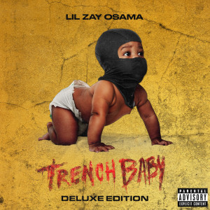 Album Trench Baby (Deluxe Edition) (Explicit) from Lil Zay Osama