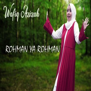 Dengarkan Rohman Ya Rohman lagu dari Wafiq azizah dengan lirik