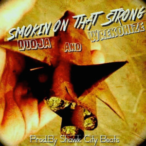 Album Smoking on That Strong (feat. Wrekonize) (Explicit) from Dudja