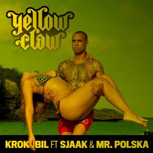 收聽Yellow Claw的Krokobil (The Partysquad Remix)歌詞歌曲