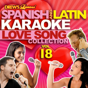 The Hit Crew的專輯Spanish And Latin Karaoke Love Song Collection, Vol. 18
