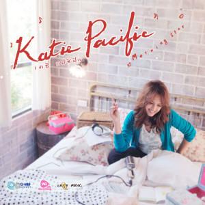 อัลบัม Morning Star ศิลปิน Katie Pacific