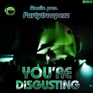 Album You're Disgusting from Manila pres. Partytrooperz
