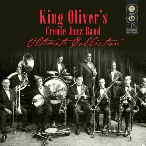 Album Ultimate Collection from King Oliver's Creole Jazz Band