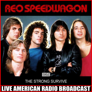 REO Speedwagon的專輯The Strong Survive (Live)