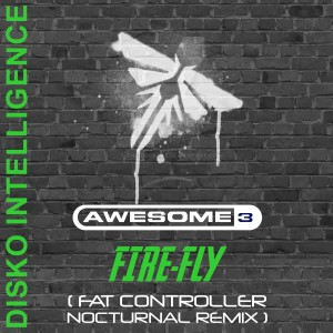 Album Fire-Fly (Fat Controller Nocturnal Remix) from Awesome 3