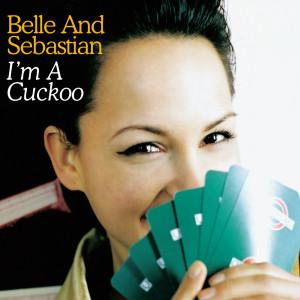 Belle & Sebastian的專輯I'm a Cuckoo