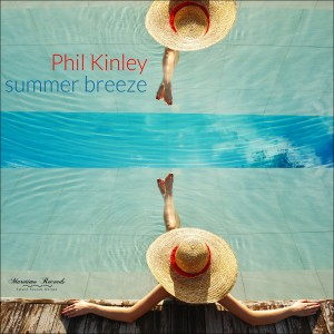 Album Summer Breeze from Phil Kinley