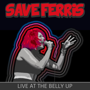 Album Live at the Belly Up from Save Ferris