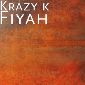 Album Fiyah from Krazy K