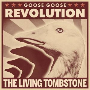 The Living Tombstone的專輯Goose Goose Revolution (Instrumental)