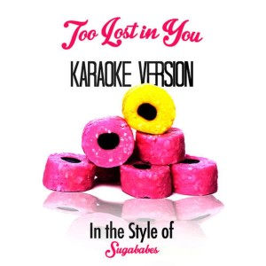 Karaoke - Ameritz的專輯Too Lost in You (In the Style of Sugababes) [Karaoke Version]