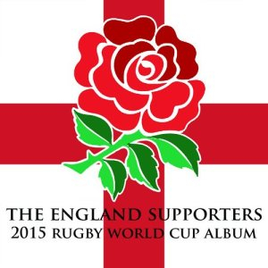 Album The England Supporters 2015 Rugby World Cup Album from The First Fifteen Choir