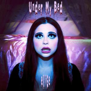收聽Ellise的Under My Bed歌詞歌曲