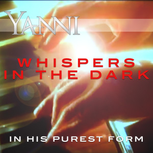 Album Whispers in the Dark – in His Purest Form from Yanni
