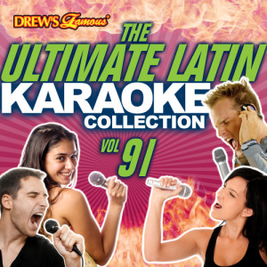 The Hit Crew的專輯The Ultimate Latin Karaoke Collection, Vol. 91