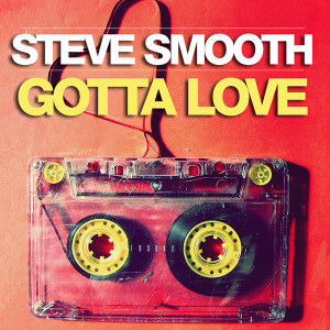Album Gotta Love from Steve Smooth