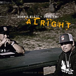 Album Alright (feat. Sabotawj) from Dennis Blaze