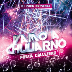 Album Vamo a Chuliarno (Explicit) from Poeta Callejero