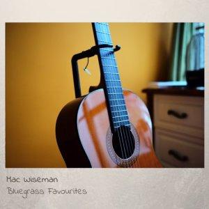 Album Bluegrass Favourites from Mac Wiseman
