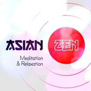 Album Asian Zen Mediation & Relaxation from Relaxation Mediation Yoga Music