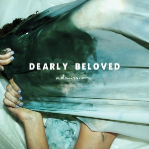 Album Admission from Dearly Beloved