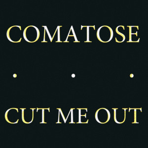 The Head的專輯Comatose / Cut Me Out