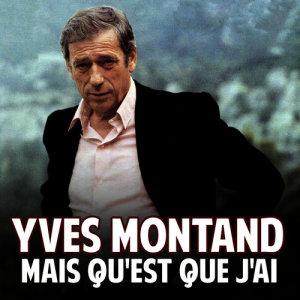 Yves Montand的專輯Mais Qu'est Que J'ai