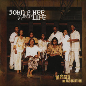 Album Blessed By Association from John P. Kee & The New Life Community Choir
