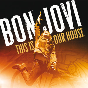 This Is Our House 2011 Bon Jovi