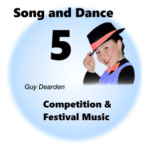 Song and Dance 5 - Competition & Festival Music