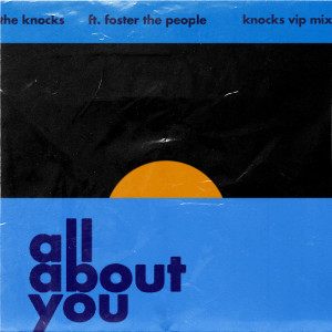 Foster The People的專輯All About You (feat. Foster The People) [The Knocks VIP]